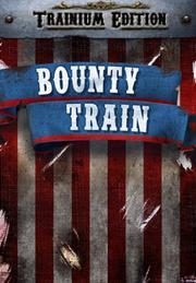 Bounty Train. Trainium EditionGame<br><br>