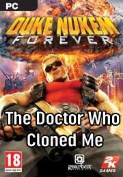Duke Nukem Forever: The Doctor Who Cloned Me от gamersgate.com